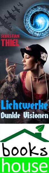 """""""Dunkle Visionen - Lichtwerke 1"""" von Sebastian Thiel ab Juni 2013 bei bookshouse  http://www.bookshouse.de/banner/"""