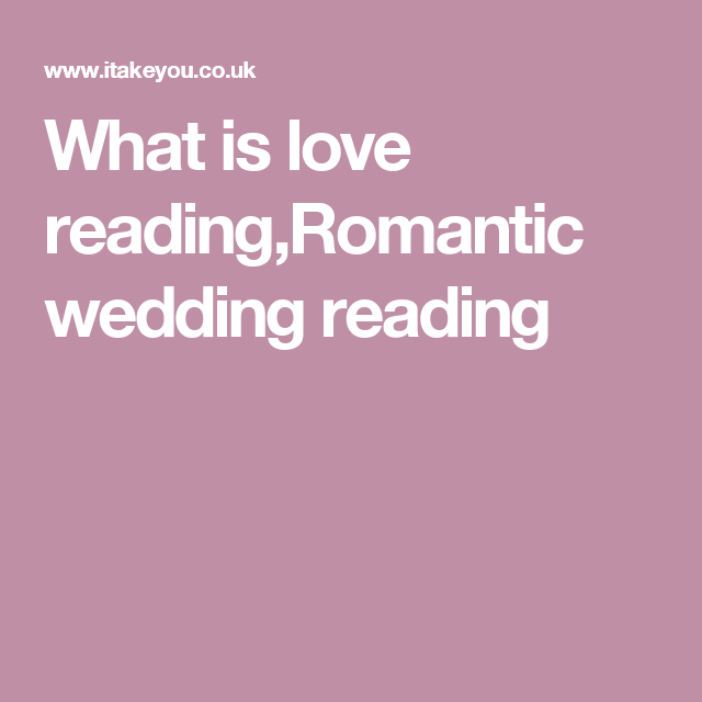 What Is Love { Civil Wedding Reading }