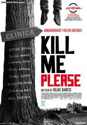 KILL ME PLEASE  di Olias Barco  commedia nera, grottesco, Belgio/ Francia (2010)