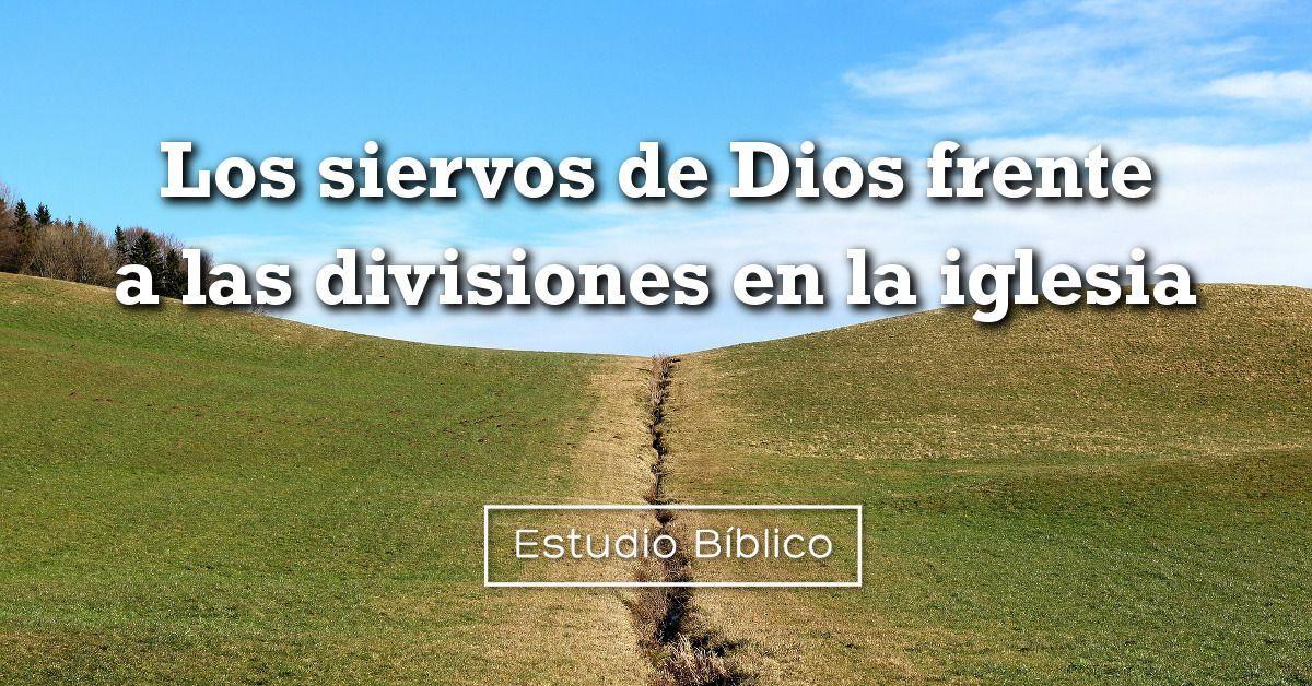 Estudio Bíblico Título Los Siervos De Dios Frente A Las Divisiones En La Iglesia 1 Corintios 3 1 4 21 Bíblicos Estudio Bíblico Mensajes Biblicos Cristianos