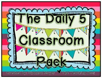 The Daily 5 Classroom Pack - This pack of materials was created to assist teachers implement the Daily 5 routine into their classrooms. Free download!