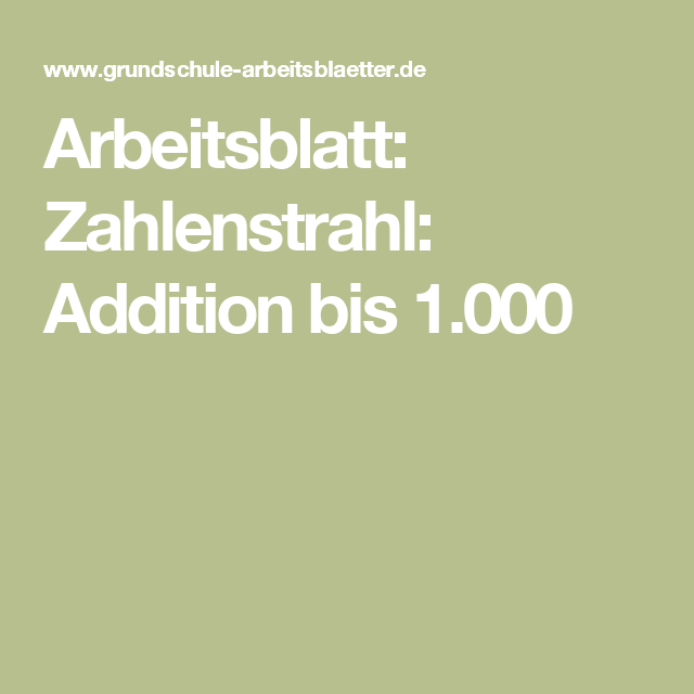 Arbeitsblatt: Zahlenstrahl: Addition bis 1.000 | Mathe, Schule und ...