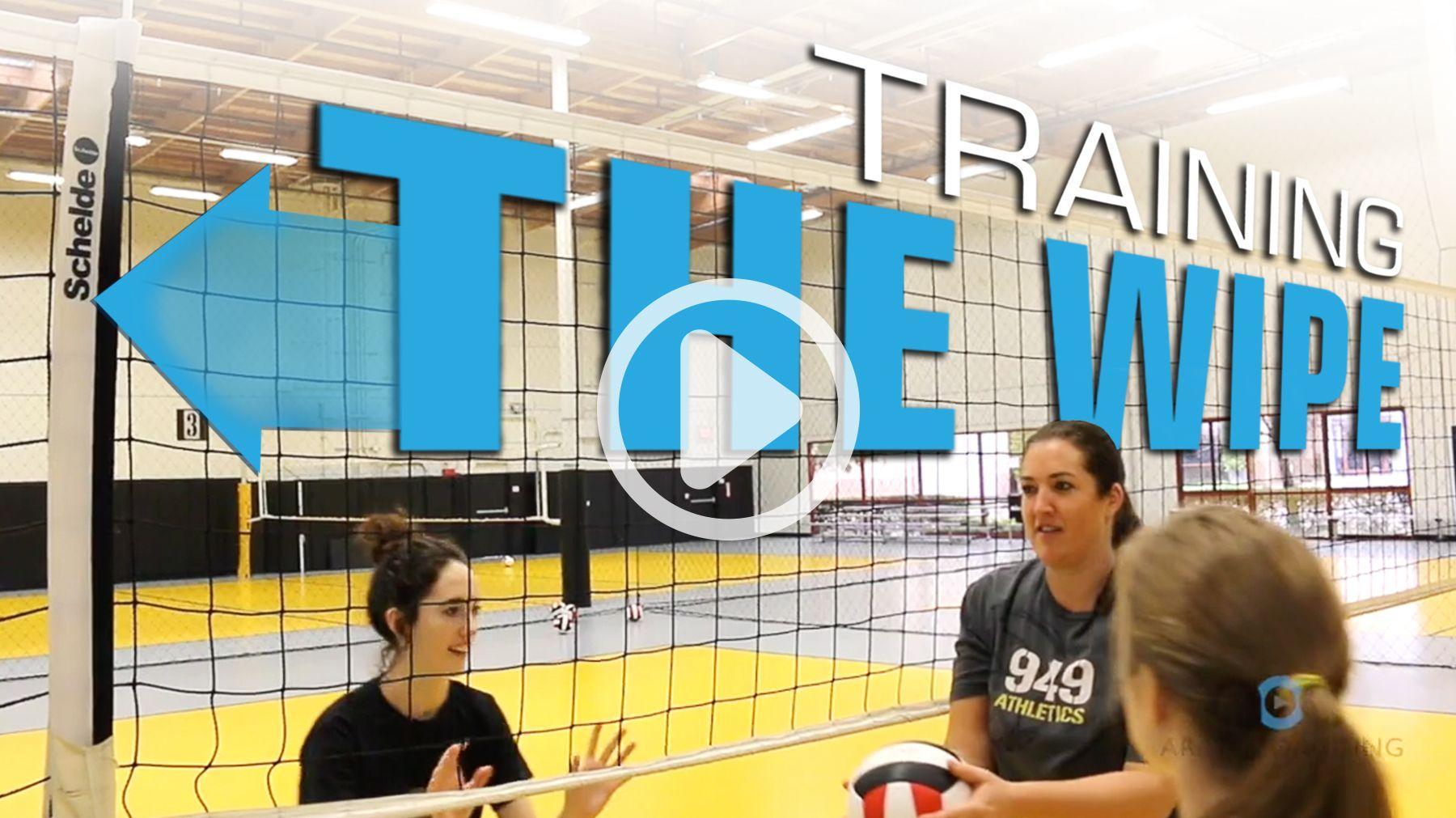 Training The Wipe The Art Of Coaching Volleyball Volleyball Training Volleyball Workouts Volleyball Drills