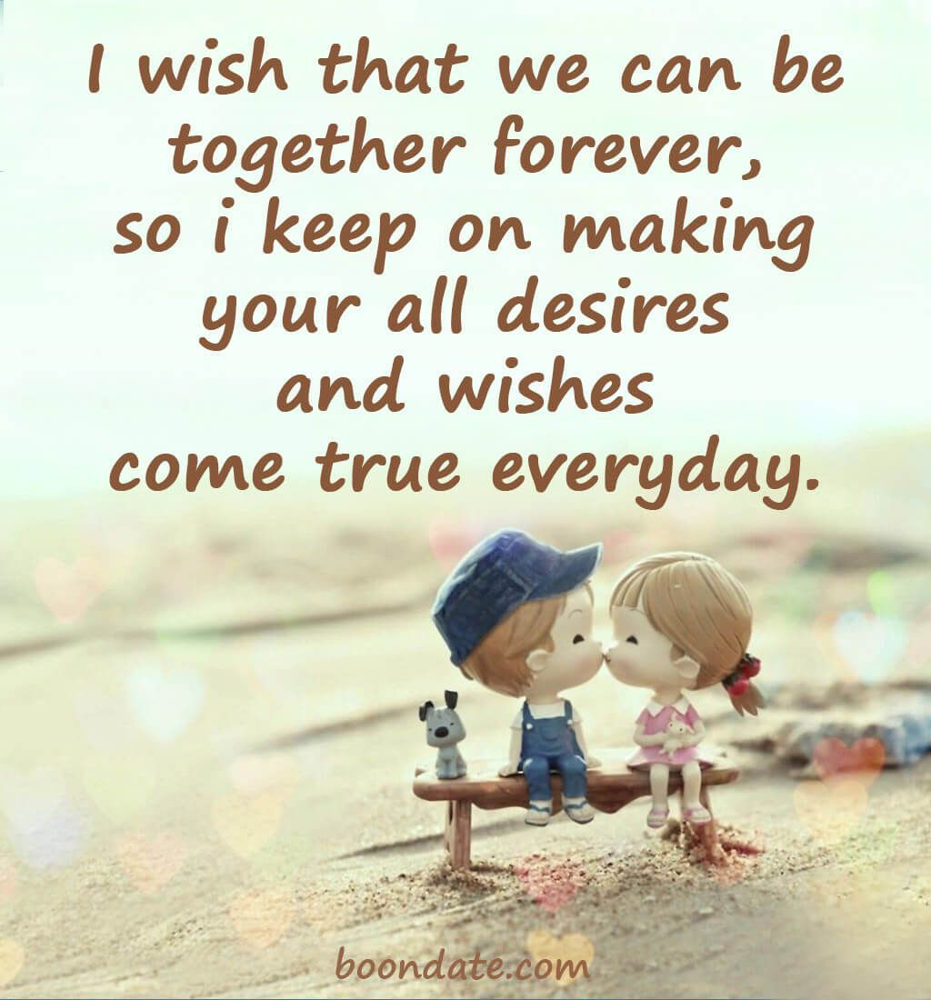 I wish that we can be together forever  love quotes  Together