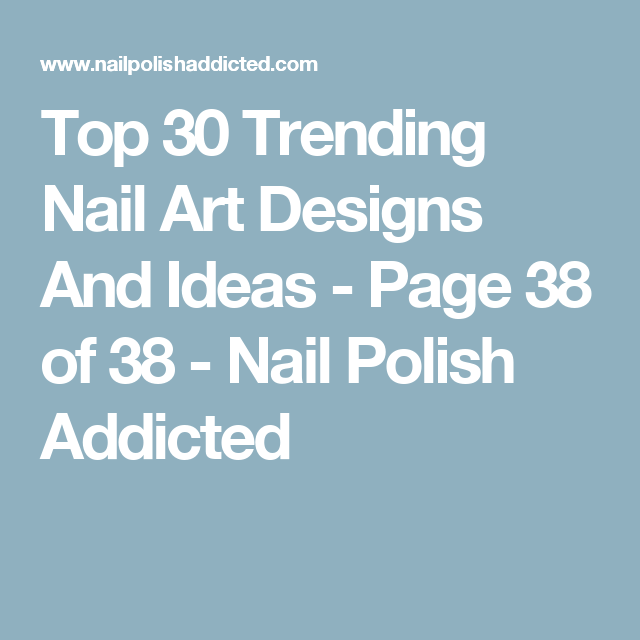 Top 30 Trending Nail Art Designs And Ideas Page 38 Of 38