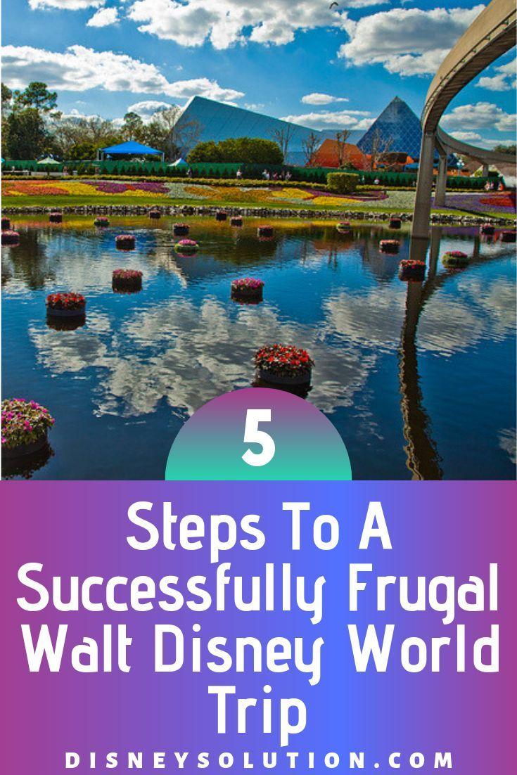 5 Steps To A Successfully Frugal Walt Disney World Trip