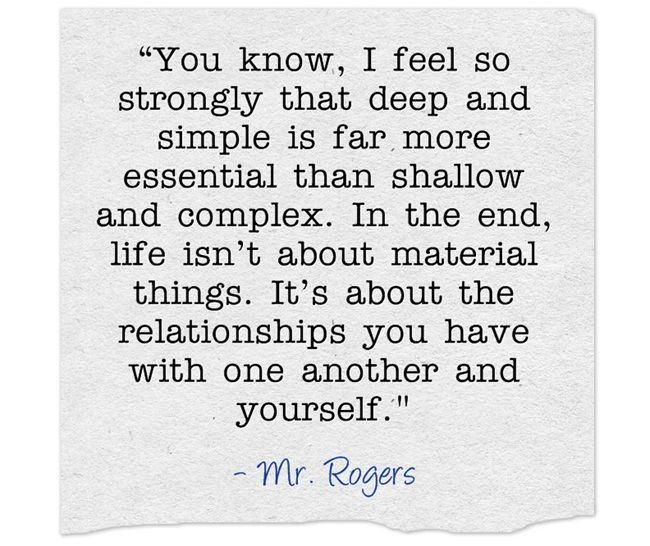 Mr  Rogers full quote about deep and simple vs  shallow and