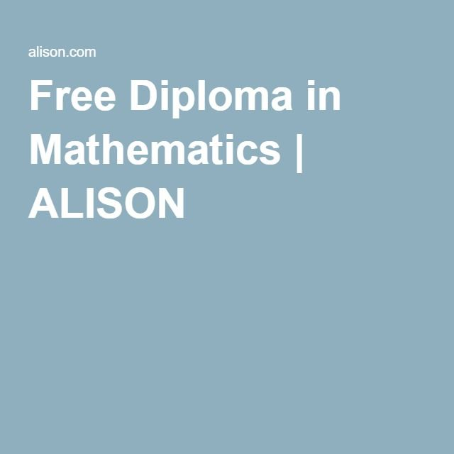 Free Diploma in Mathematics | ALISON | Classes | Pinterest | Free