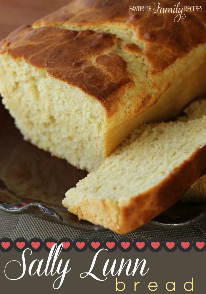 This Sally Lunn bread recipe was handed down to us from my