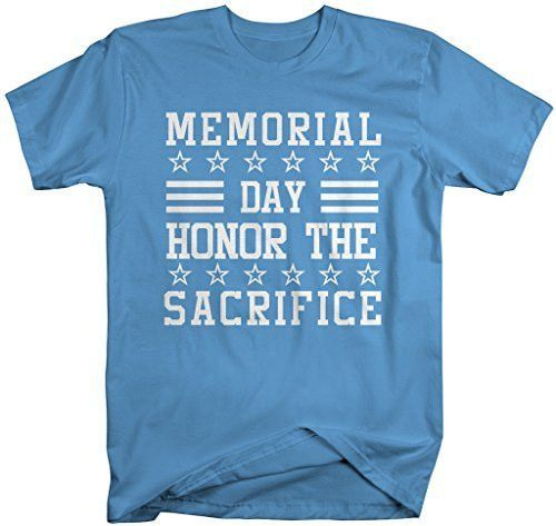 e238e411642 Memorial Day is about honoring the sacrifice so many have made for all of  our freedom. Let them know you're honoring that in this memorial day  t-shirt.