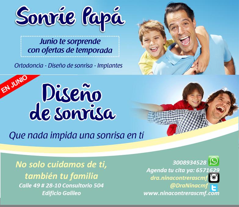 Sonríe Papá Junio te sorprende con ofertas de temporada. Agenda tu cita ya: 6571629 - WhatsApp: 3008934528 http://ninacontrerascmf.com/