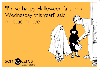 Merveilleux Funny Halloween Ecard: U0027Iu0027m So Happy Halloween Falls On A Wednesday This