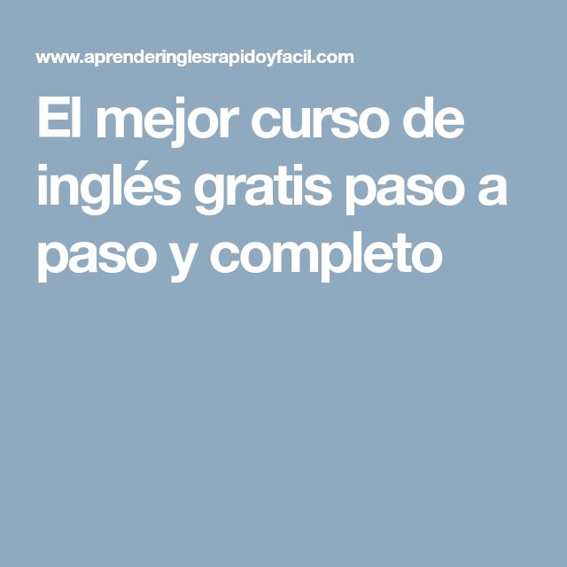 El Mejor Curso De Inglés Gratis Paso A Paso Y Completo Cursos De Ingles Gratis Curso De Inglés Como Aprender Ingles Rapido