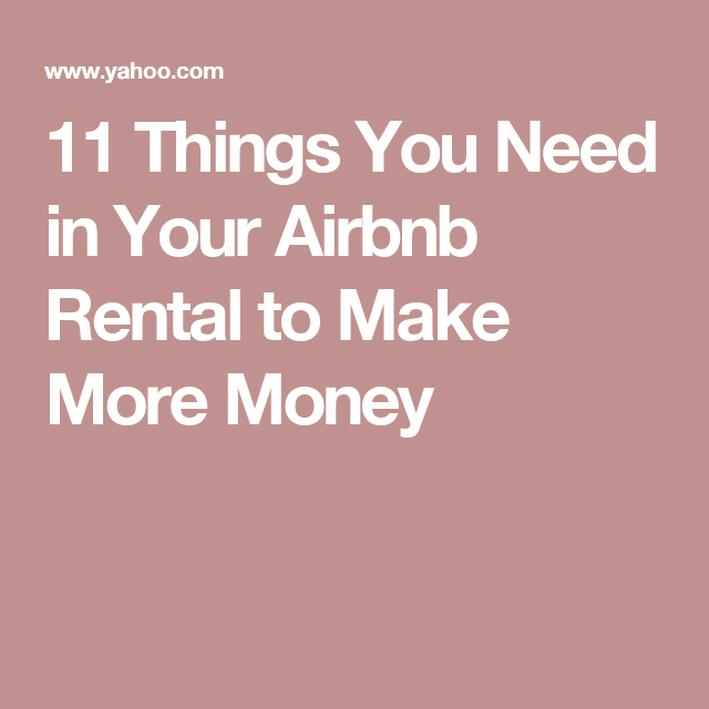 Things You Need For An Apartment: 11 Things You Need In Your Airbnb Rental To Make More