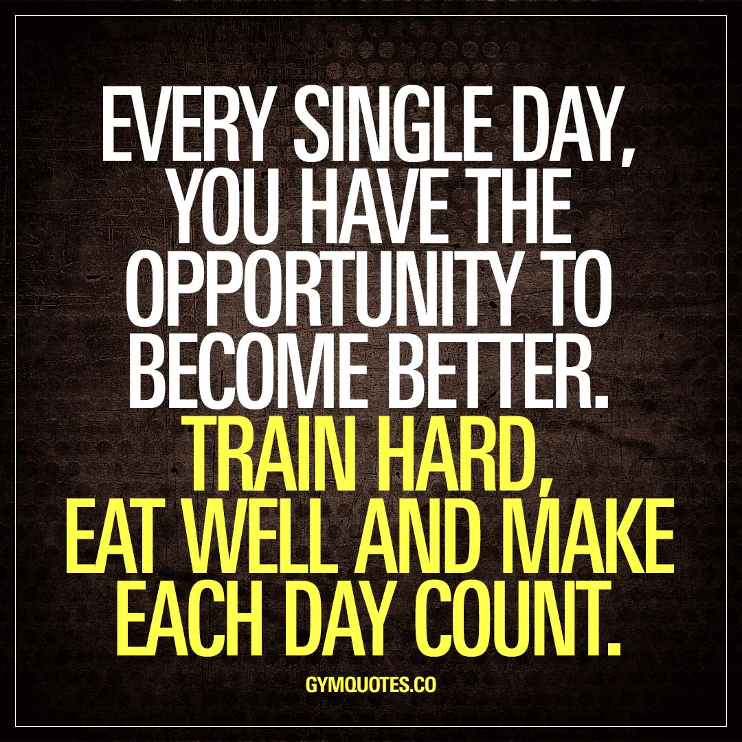 Pin By Shawn Thompson On Fitness Quotes: Every Single Day, You Have The Opportunity To Become