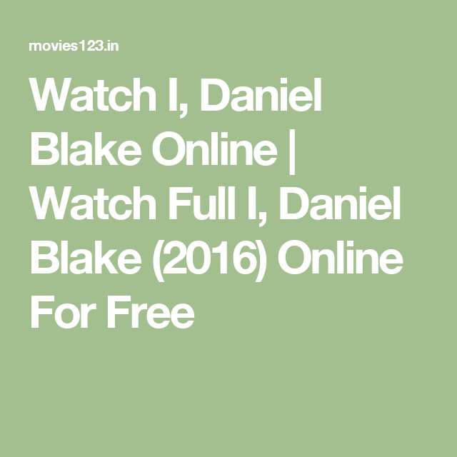 Watch I Daniel Blake Online Watch Full I Daniel Blake 2016 Online For Free Watches Online Online The Bfg 2016