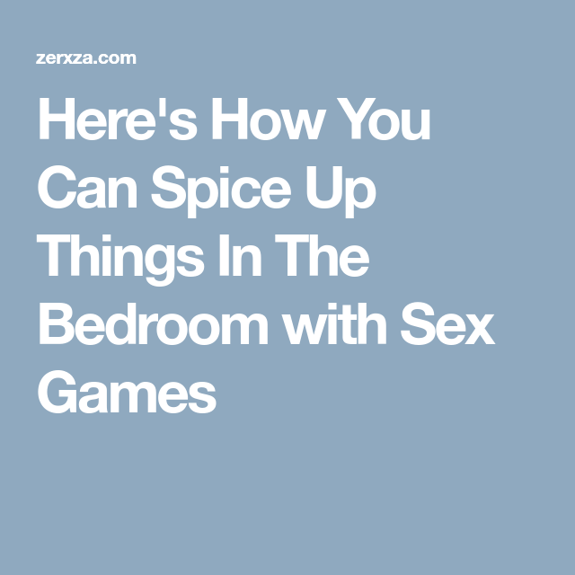 Sex games to spice up your marriage