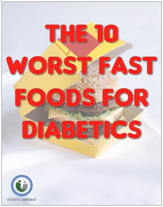 Have you ever wondered which fast foods really need to be avoided when youre living with diabetes? Check out Diabetic Connects list of the 10 worst fast foods for diabetics.