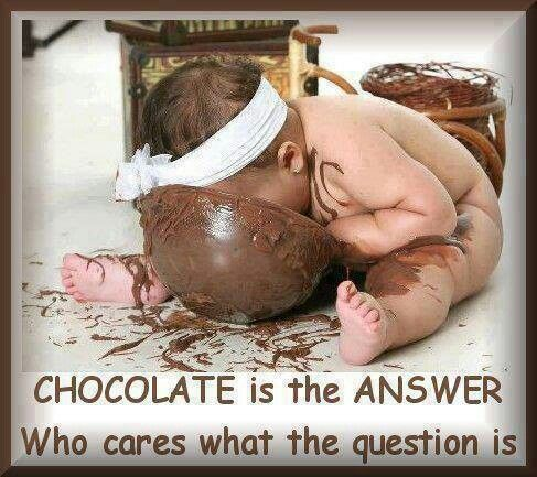 Haha! Only a baby could get away with that. Chocolate!