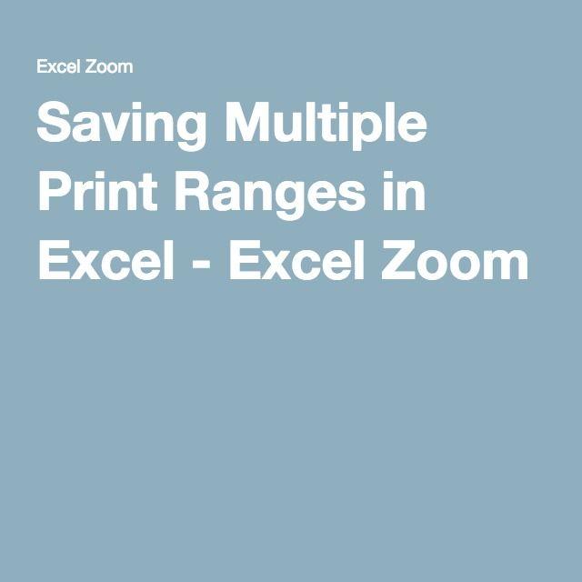 Saving Multiple Print Ranges in Excel - Excel Zoom 0567