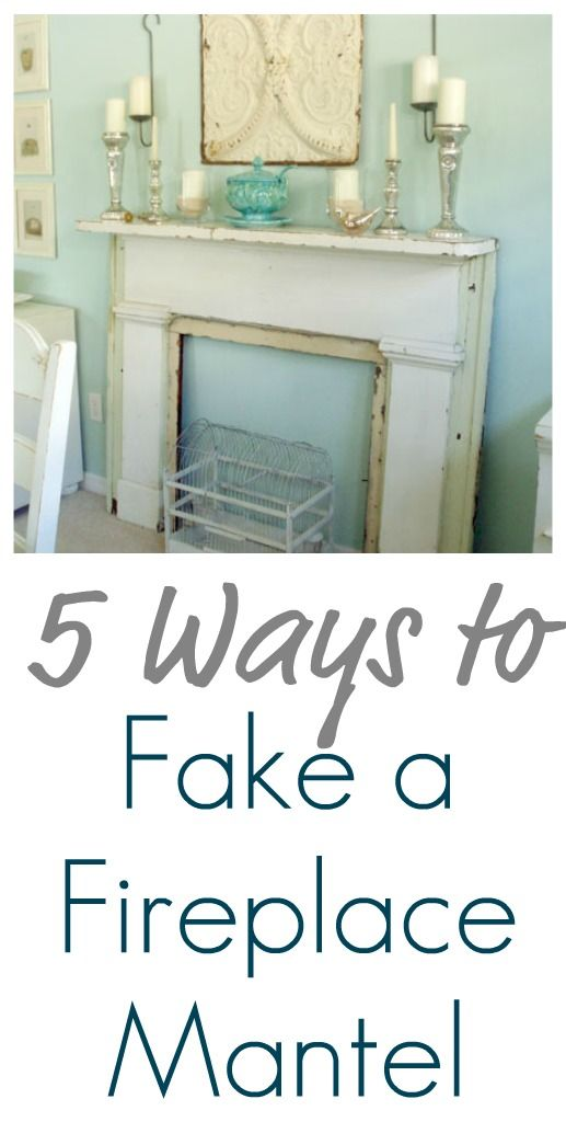5 Ways To Fake A Fireplace Mantel Infarrantly Creative Faux Fireplace Fireplace Mantels Home Decor