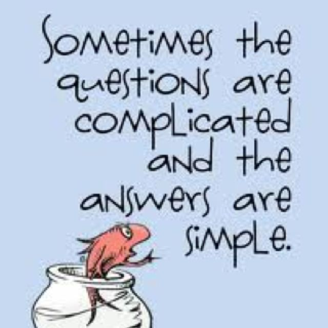 so true. why over complicate things?