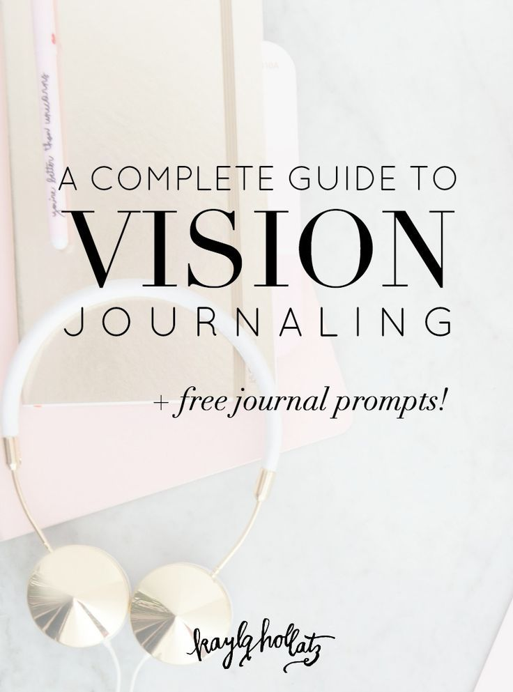 A Complete Guide to Vision Journaling | Inspiration | Pinterest