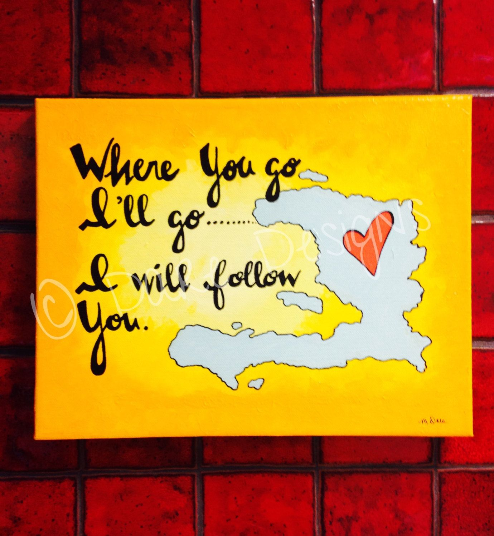 Where You Go I\'ll Go...I Will Follow You Hand Painted Acrylic Canvas ...