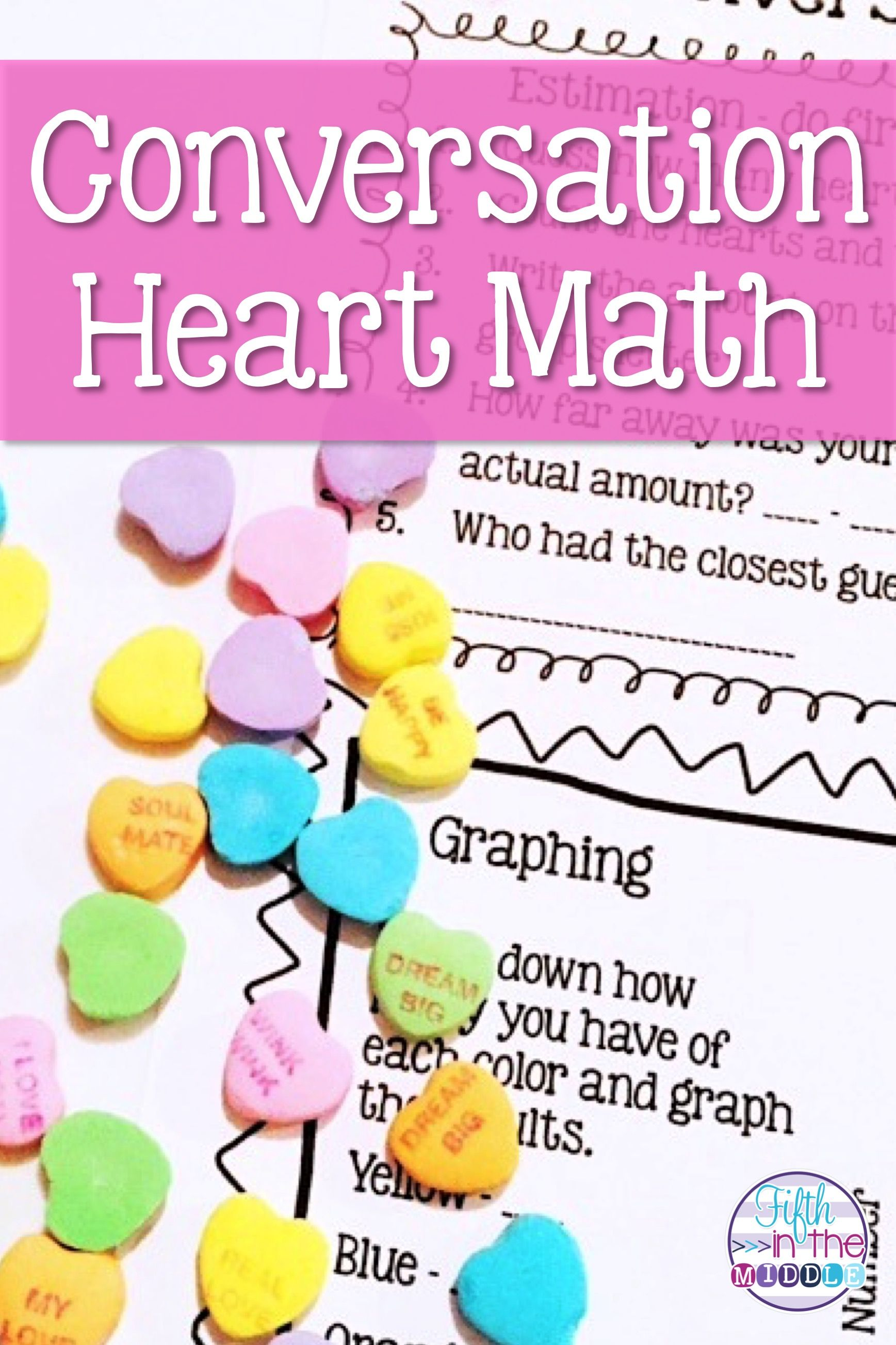 Valentine S Day Conversation Candy Heart Hands On Math For