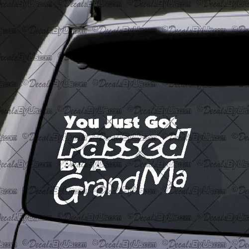 You Just Got Passed By A Grandma Decal Decal Car Window Decal