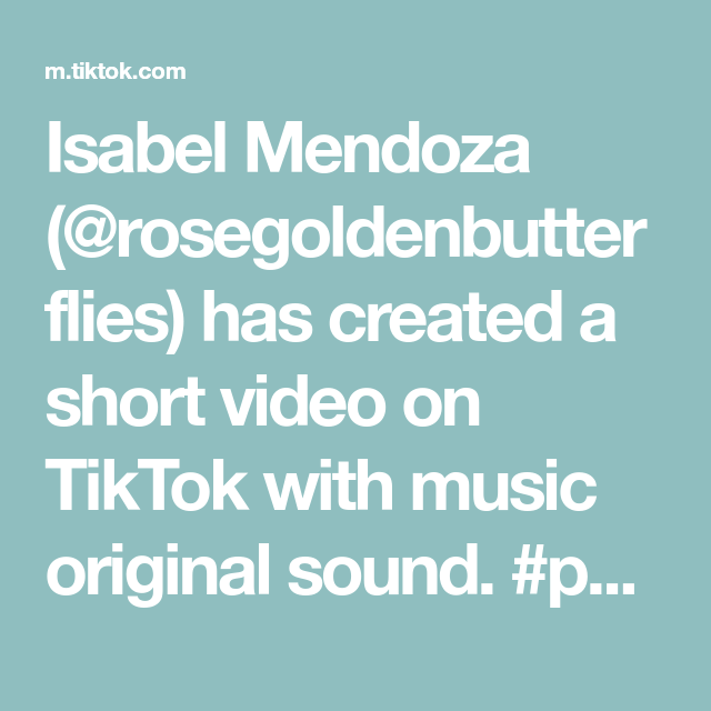 Isabel Mendoza Rosegoldenbutterflies Has Created A Short Video On Tiktok With Music Original Sound Part 4 Of My Serie Finding Yourself The Originals Radom