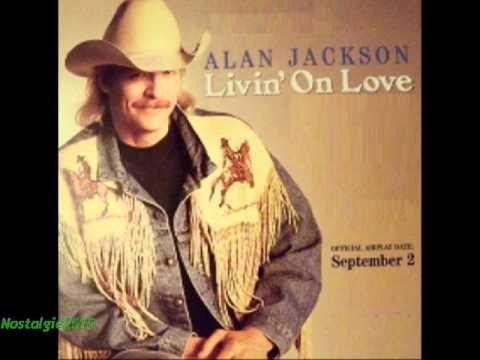 Alan Jackson Livin On Love Alan Jackson Alan Jackson Albums