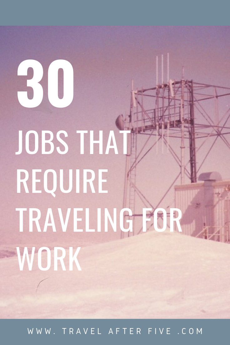 30 Jobs That Require Traveling For Work Travel Jobs Travel Careers Creative Jobs