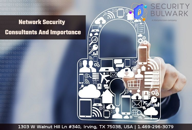 Network Security Consultants And Importance Securitybulwark