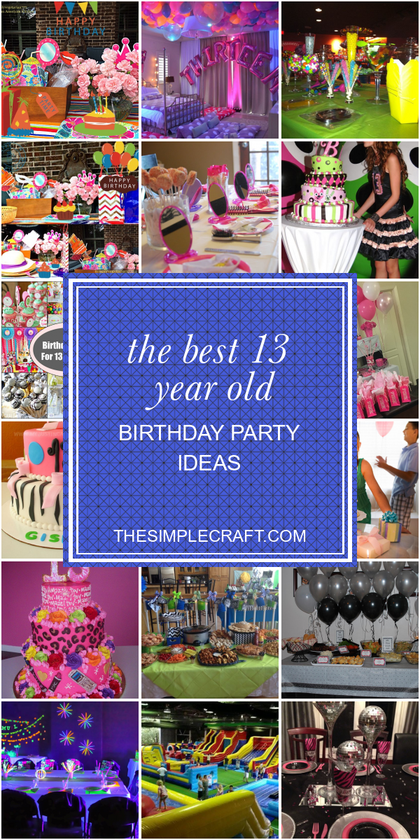 The Best 13 Year Old Birthday Party Ideas Girls Birthday Party Games 13th Birthday Party Ideas For Girls Boys Birthday Party Games