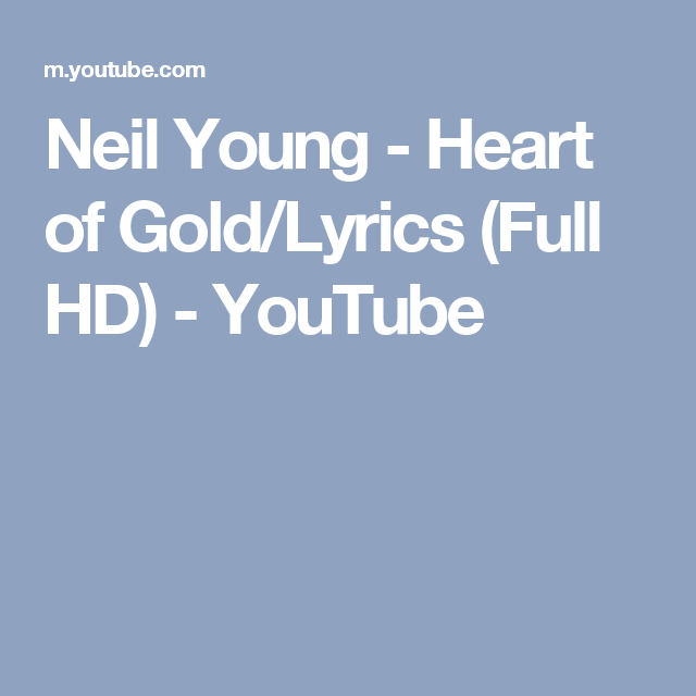 Neil Young Heart Of Gold Lyrical Poetry Neil Young