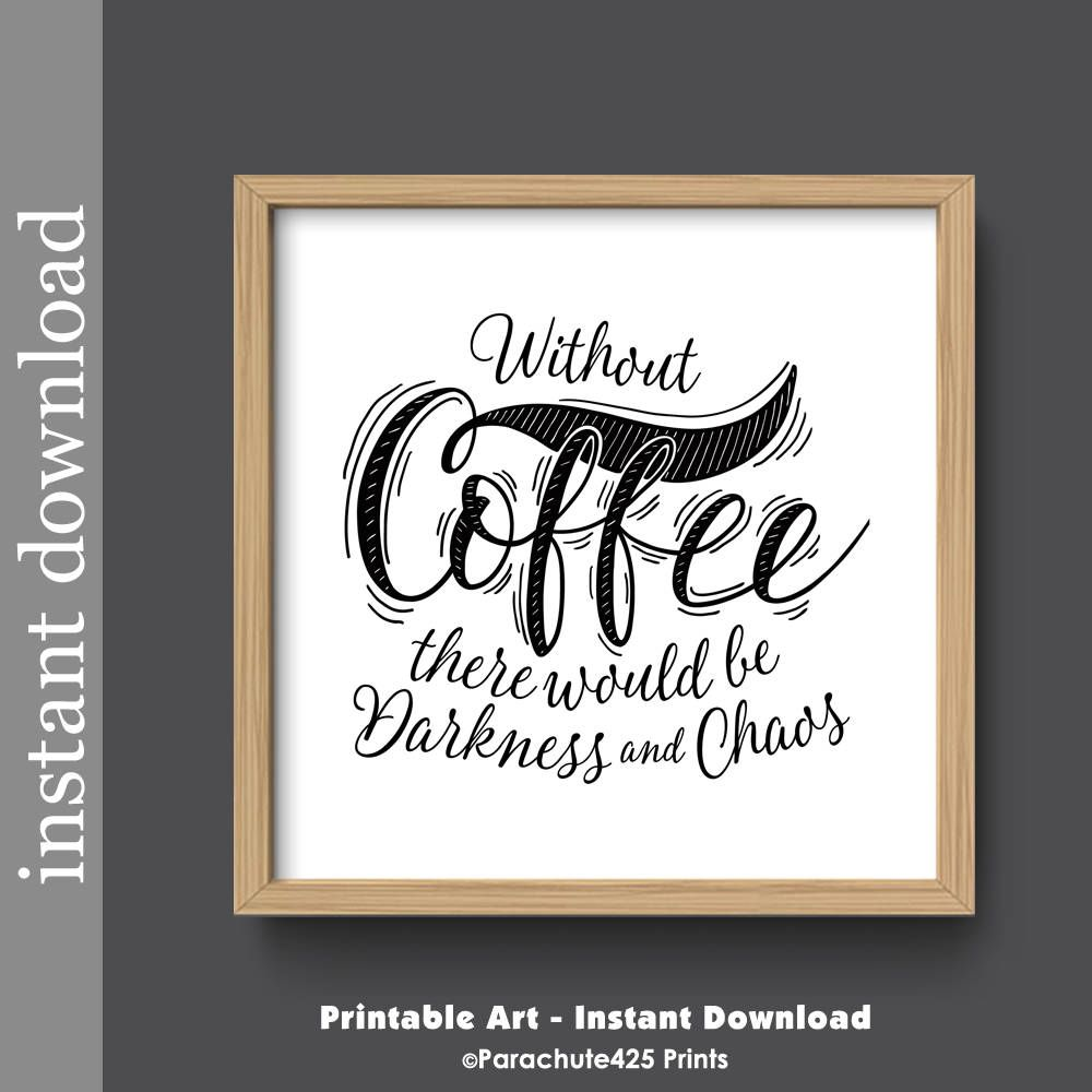 Coffee Quote Printable Wall Art Without Coffee Black And Etsy Coffee Wall Art Coffee Quote Printable Printable Wall Art