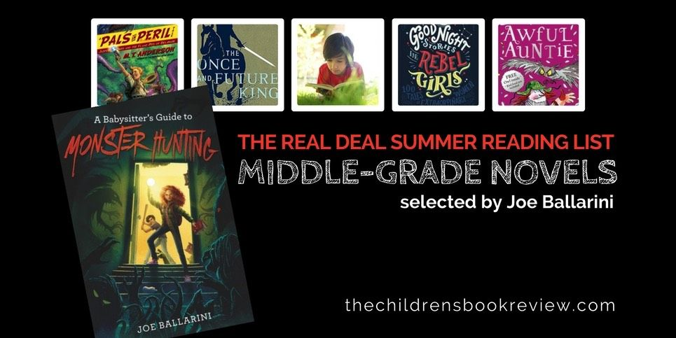 The Real Deal Summer Reading List by Joe Ballarini : The Childrens Book Review