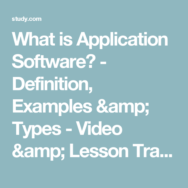 What is Application Software? - Definition, Examples & Types