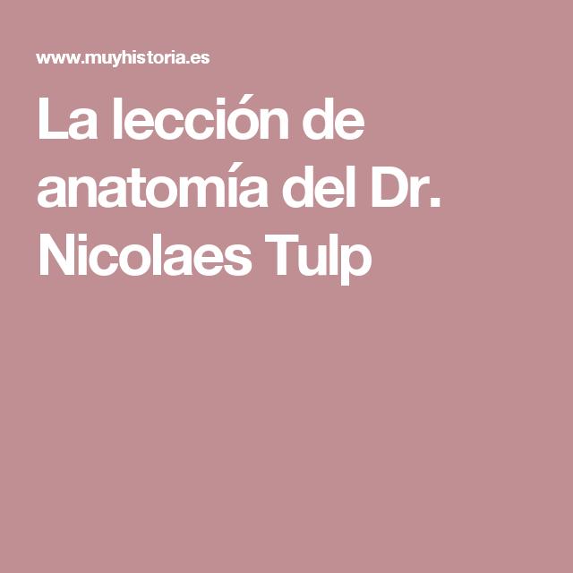 La lección de anatomía del Dr. Nicolaes Tulp | Pintura. | Pinterest ...