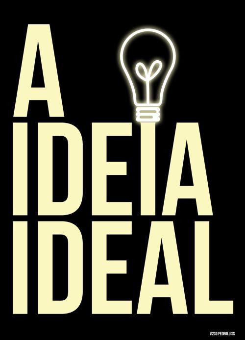 #230 - A Ideia Ideal