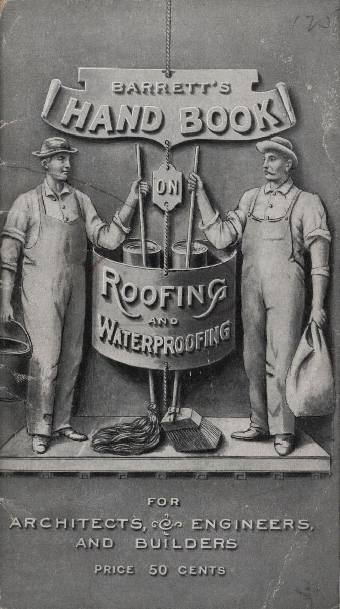 Barrett S Hand Book On Roofing And Waterproofing For Architects Engineers And Builders Barrett Manufacturing Co Free Download Borrow And Streaming I Roofing Historical Cool Roof