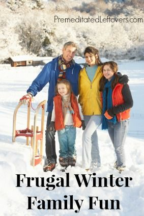 Frugal Winter Family Fun - Activities you can enjoy even if you are on a budget.