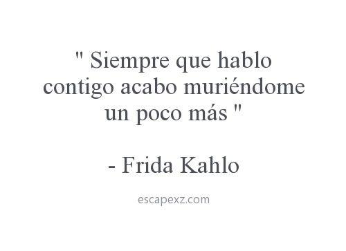 Amor Desamor Frases Frida Kahlo Momentos Tumblr Frida