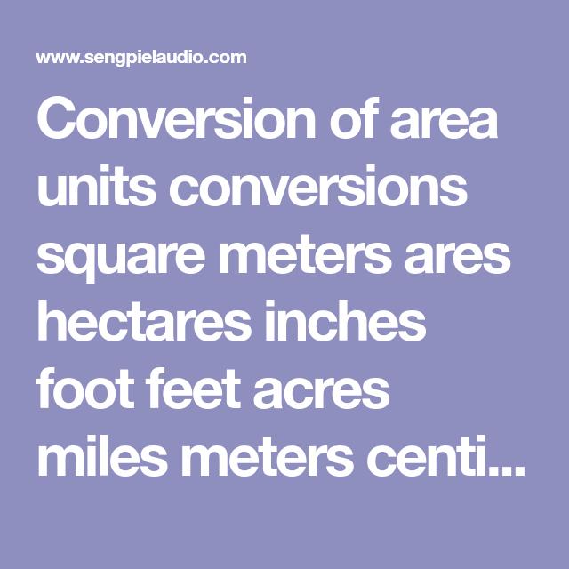 Conversion of area units conversions square meters ares hectares conversion of area units conversions square meters ares hectares inches foot feet acres miles meters centimeters watchthetrailerfo