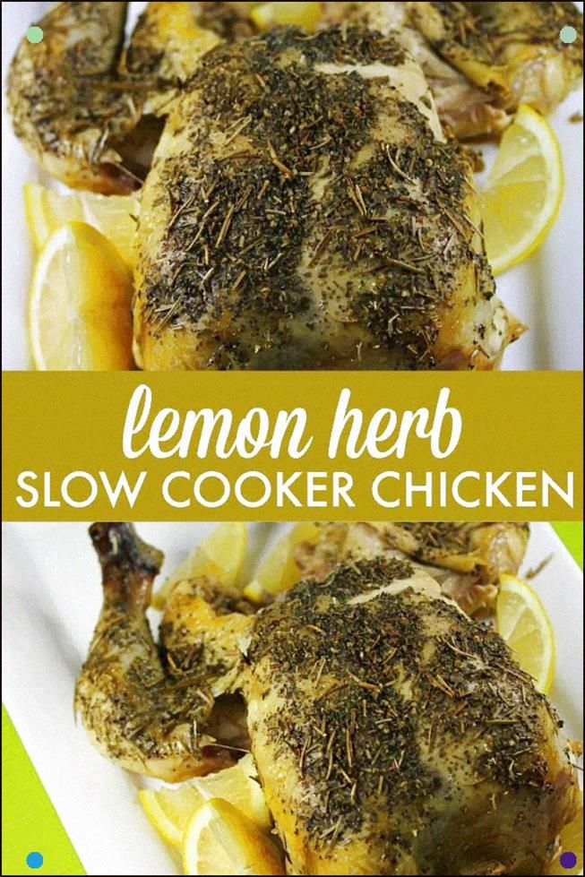 Lemon Herb Slow Cooker Chicken Is Such A Tasty Way To Cook A Whole Chicken. Simple To Prep, And The
