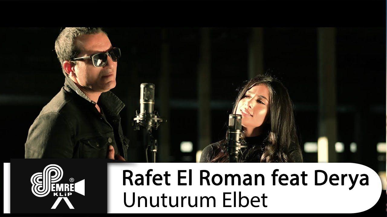 Rafet El Roman Feat Derya Unuturum Elbet Romanlar Sarkilar Muzik