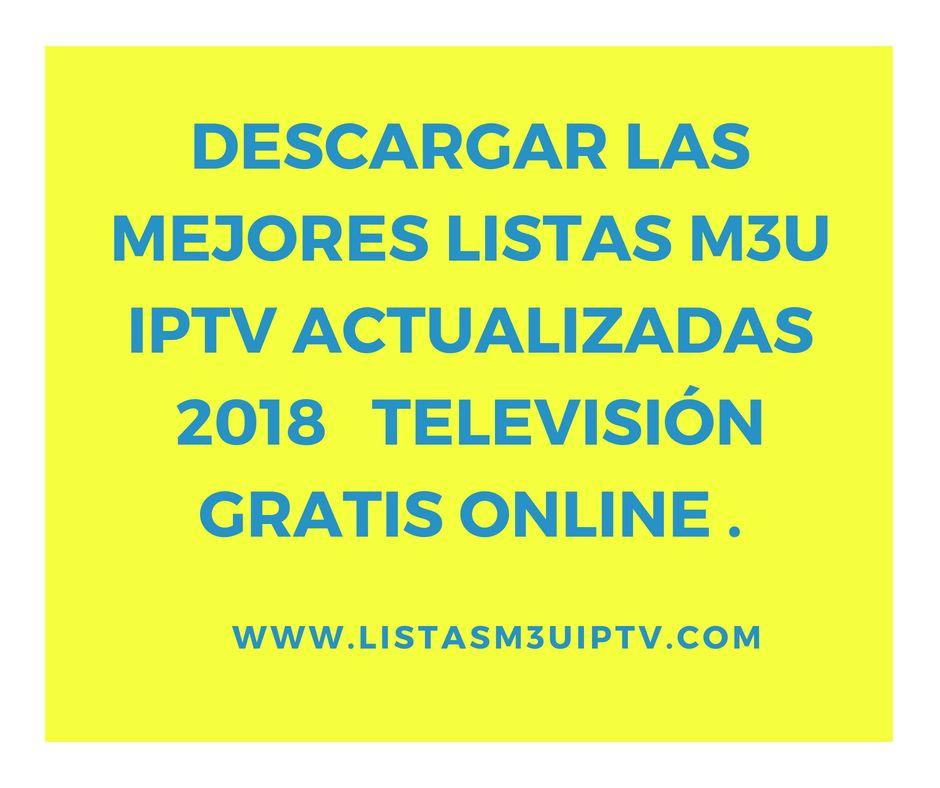 Las Mejores Listas Iptv M3u Actualizadas 2018 Ver Tv En Vivo Gratis Tv En Vivo Que Te Mejores Ver Películas
