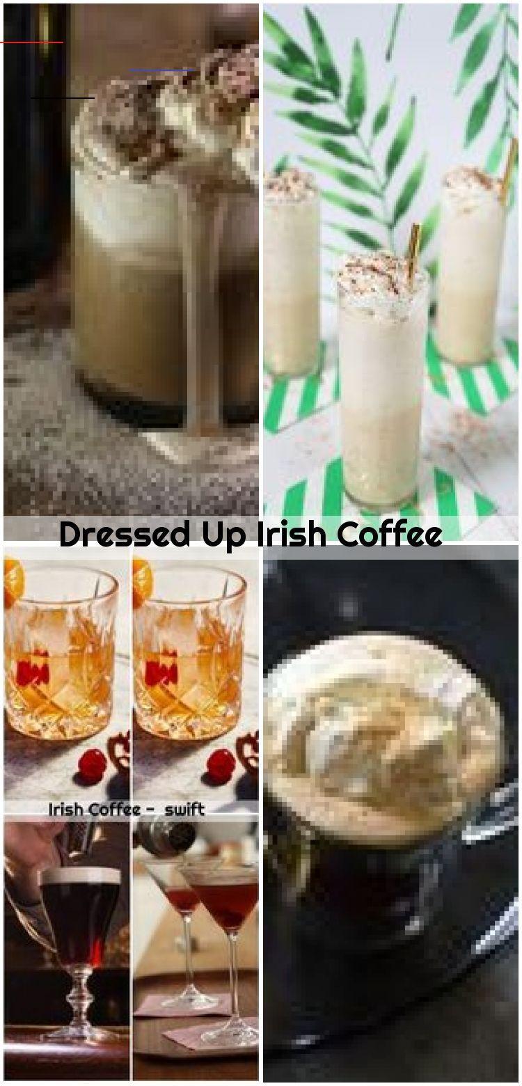 Dressed Up Irish Coffee, Coffee Dressed Irish