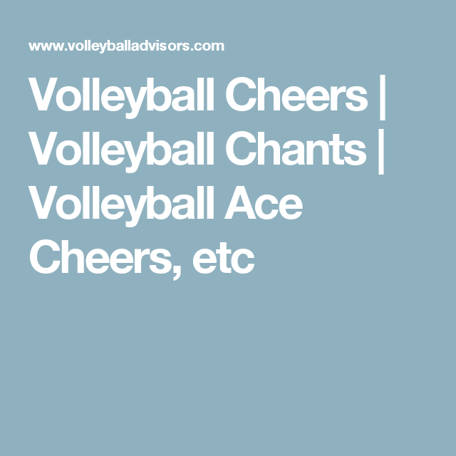Volleyball Cheers Volleyball Chants Volleyball Ace Cheers Etc Volleyball Chants Volleyball Cheers Volleyball